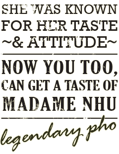 Get a taste of Madame Nhu